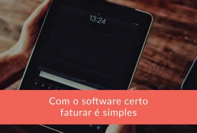 Com o software certo, faturar é simples